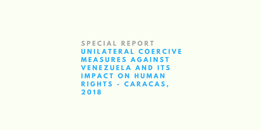 Special Report: Unilateral Coercive Measures Against Venezuela And Its Impact On Human Rights