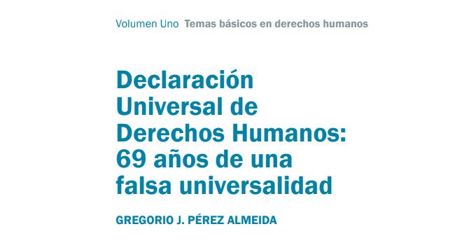 Declaración Universal de Derechos Humanos: 69 años de una falsa universalidad
