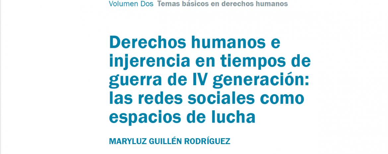Derechos humanos e injerencia en tiempos de guerra de IV generación: las redes sociales como espacios de lucha