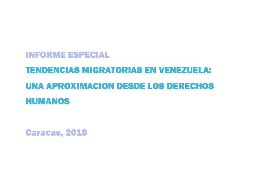 Informe especial | Tendencias Migratorias en Venezuela: Una Aproximación desde los Derechos Humanos