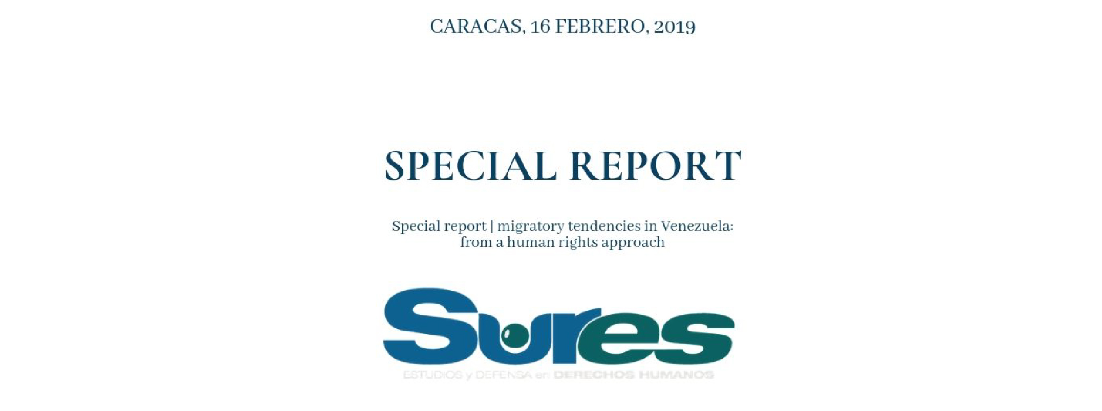 SPECIAL REPORT | MIGRATORY TENDENCIES IN VENEZUELA: FROM A HUMAN RIGHTS APPROACH