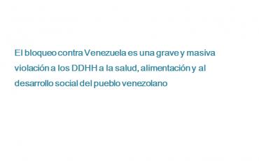 el-bloqueo-contra-venezuela-es-una-grave-y-masiva-violacion-a-los-ddhh-a-la-salud-alimentacion-y-al-desarrollo-social-del-pueblo-venezolano