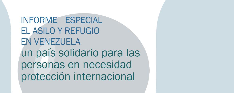 Informe Especial: el asilo y el refugio en Venezuela