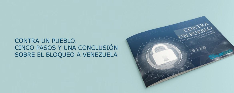 CONTRA UN PUEBLO. CINCO PASOS Y UNA CONCLUSIÓN SOBRE EL BLOQUEO A VENEZUELA