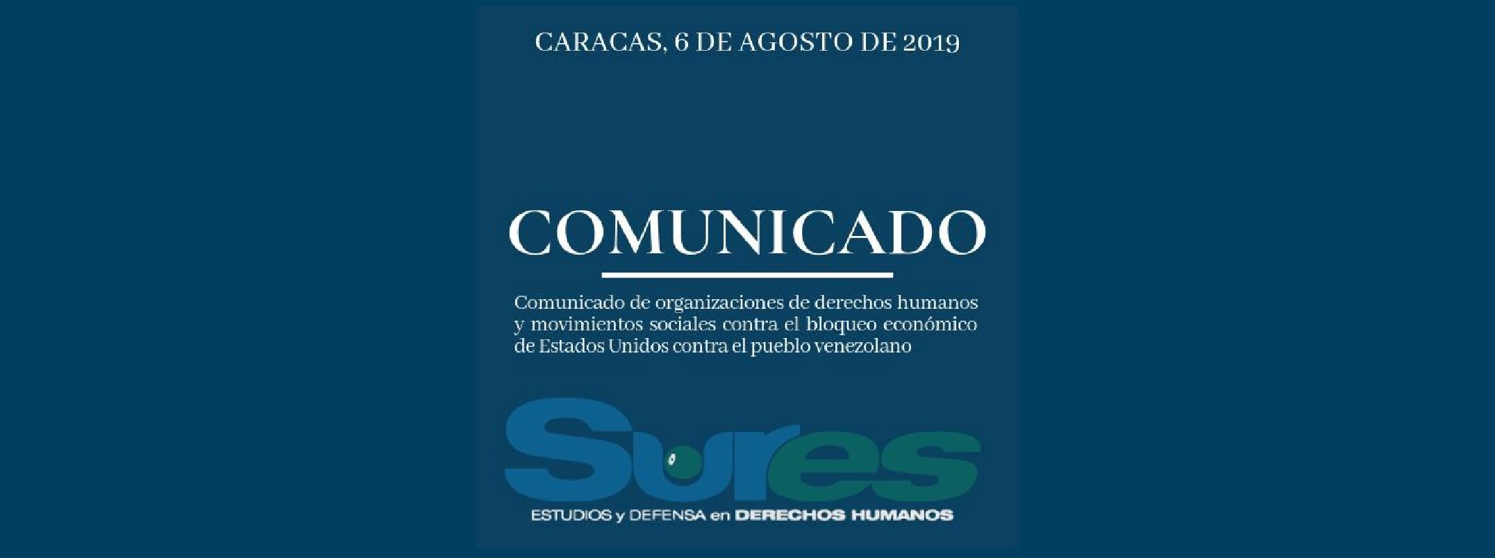 COMUNICADO DE ORGANIZACIONES SOCIALES VENEZOLANAS Y DEL MUNDO EN REPUDIO A LA ORDEN EJECUTIVA DE ESTADOS UNIDOS QUE QUIERE APROPIARSE DE LOS ACTIVOS Y EL DINERO DEL PUEBLO VENEZOLANO