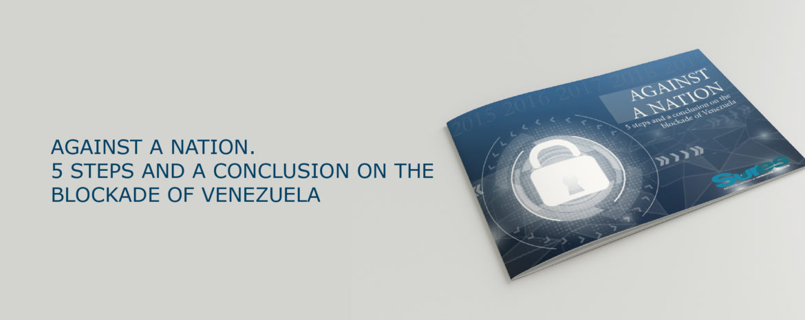 AGAINST A NATION. 5 STEPS AND A CONCLUSION ON THE BLOCKADE OF VENEZUELA