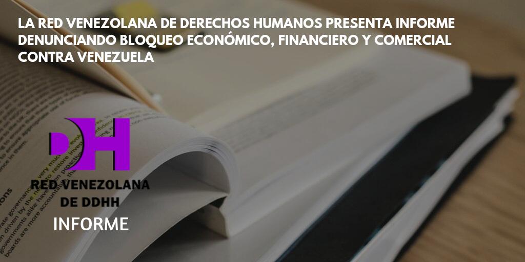La Red Venezolana de Derechos Humanos presenta informe denunciando bloqueo económico, financiero y comercial contra Venezuela ante el Grupo de Trabajo del Examen Periódico Universal que evaluara a los Estados Unidos en mayo de 2020