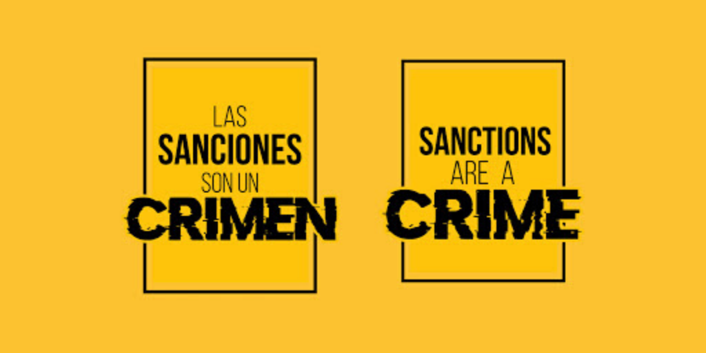 The sanctions are a crime In face of the pandemic of COVID-19 we demand the immediate termination of the economic blockade against the people of Venezuela
