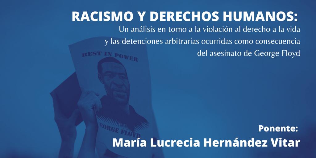 PONENCIA: Racismo y derechos humanos: Un análisis en torno a la violación al derecho a la vida y las detenciones arbitrarias ocurridas como consecuencia del asesinato de George Floyd