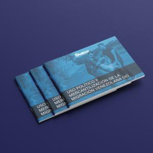 USO POLÍTICO Y MERCANTILIZACIÓN DE LA MIGRACIÓN VENEZOLANA (III)