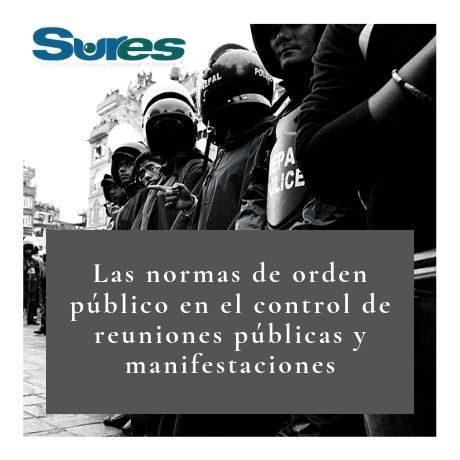 Las normas de orden público en el control de reuniones públicas y manifestaciones